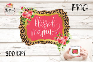 Print on Demand: Blessed Mama Quote Transparent Graphic Crafts By FunFair Designs