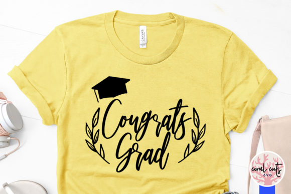 Download Free Congrats Grad Graphic By Coralcutssvg Creative Fabrica for Cricut Explore, Silhouette and other cutting machines.