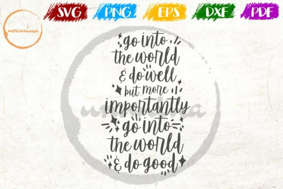 Download Free Go Into The World And Do Well But More Graphic By Uramina for Cricut Explore, Silhouette and other cutting machines.