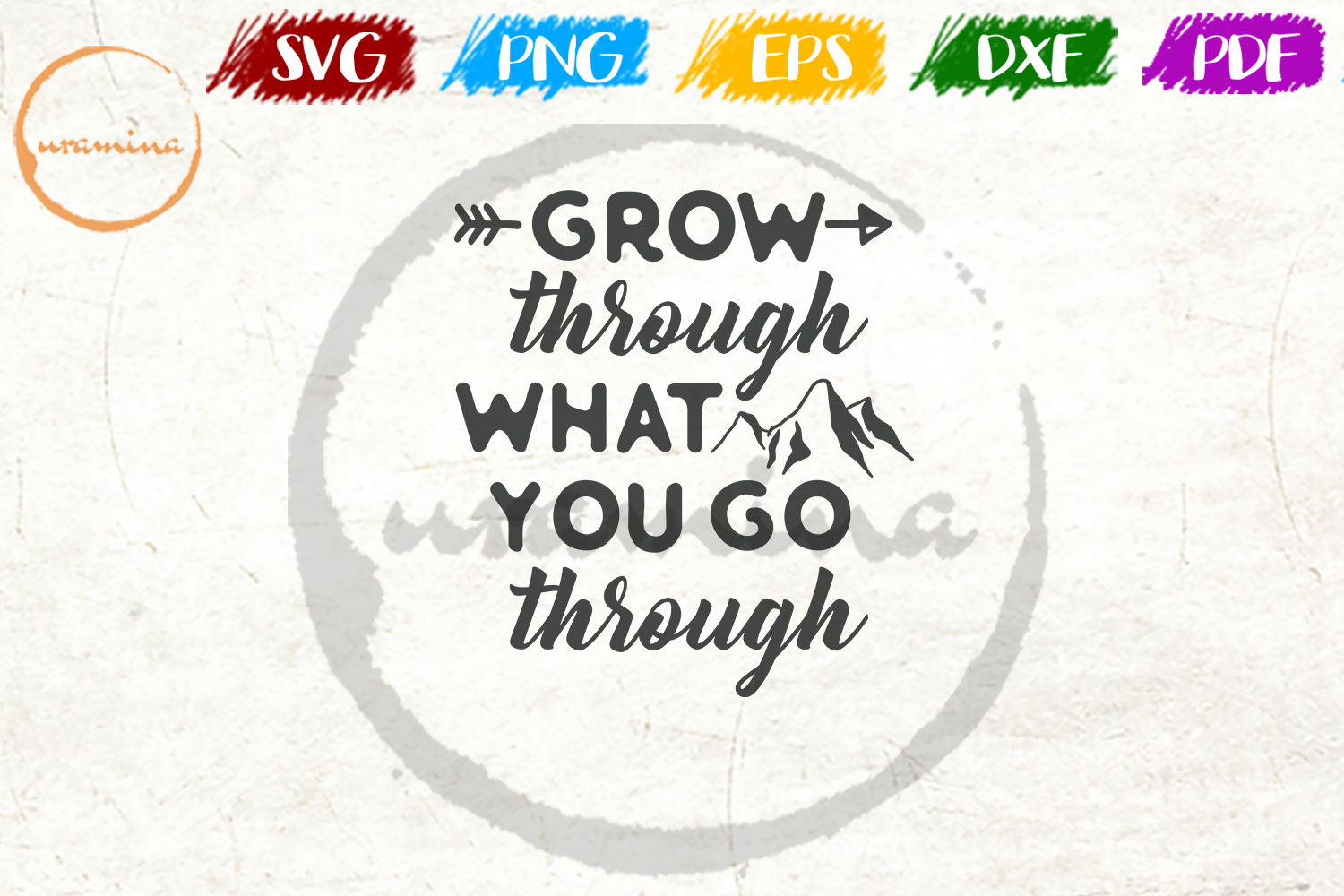 Download Free Grow Through What You Go Through Graphic By Uramina Creative for Cricut Explore, Silhouette and other cutting machines.