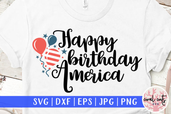 Happy Birthday America  Graphic Crafts By CoralCutsSVG