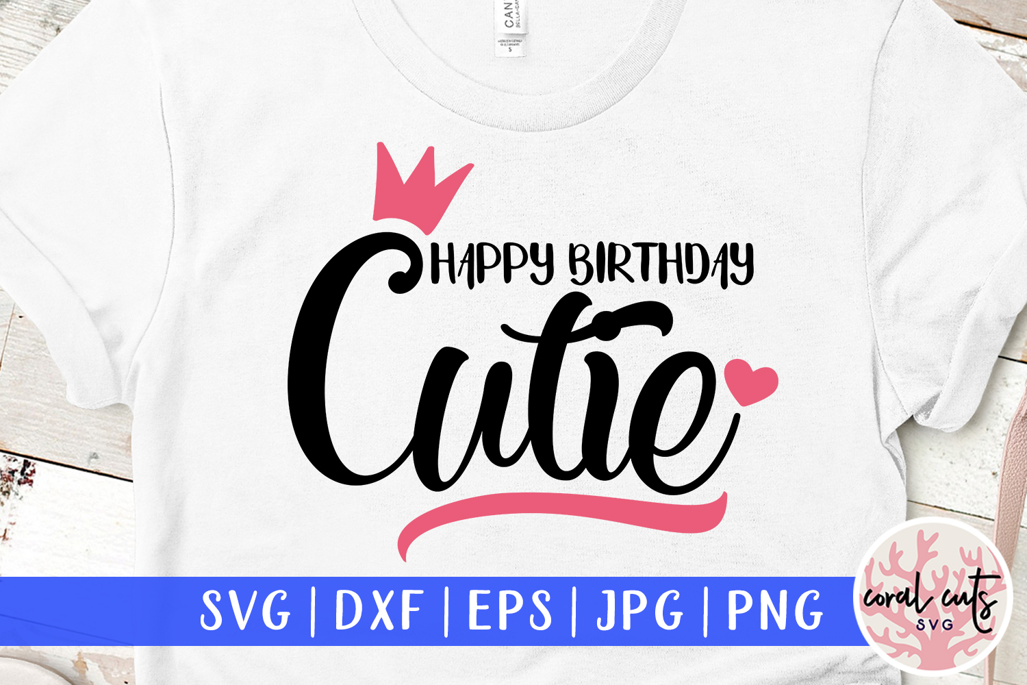 Download Free Happy Birthday Cutie Graphic By Coralcutssvg Creative Fabrica for Cricut Explore, Silhouette and other cutting machines.