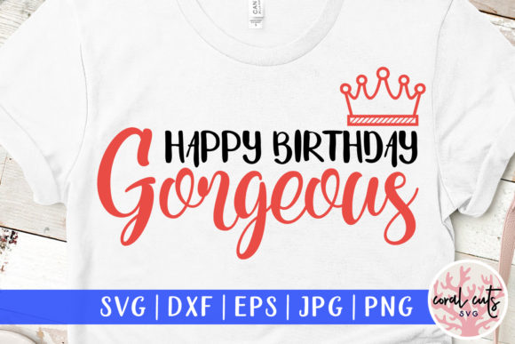Download Free Happy Birthday Gorgeous Graphic By Coralcutssvg Creative Fabrica SVG Cut Files