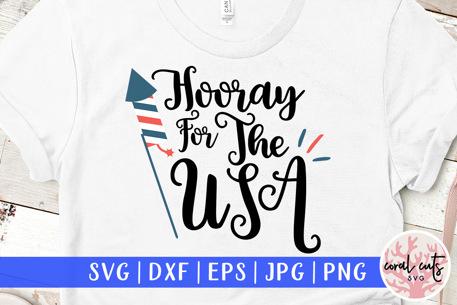 Download Free Hooray For The Usa Graphic By Coralcutssvg Creative Fabrica for Cricut Explore, Silhouette and other cutting machines.