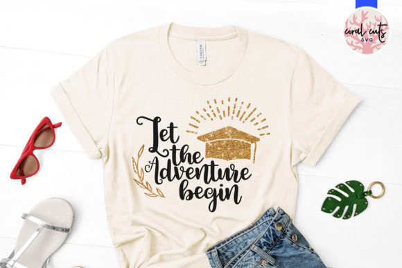 Download Free Let The Adventure Begin Graphic By Coralcutssvg Creative Fabrica for Cricut Explore, Silhouette and other cutting machines.