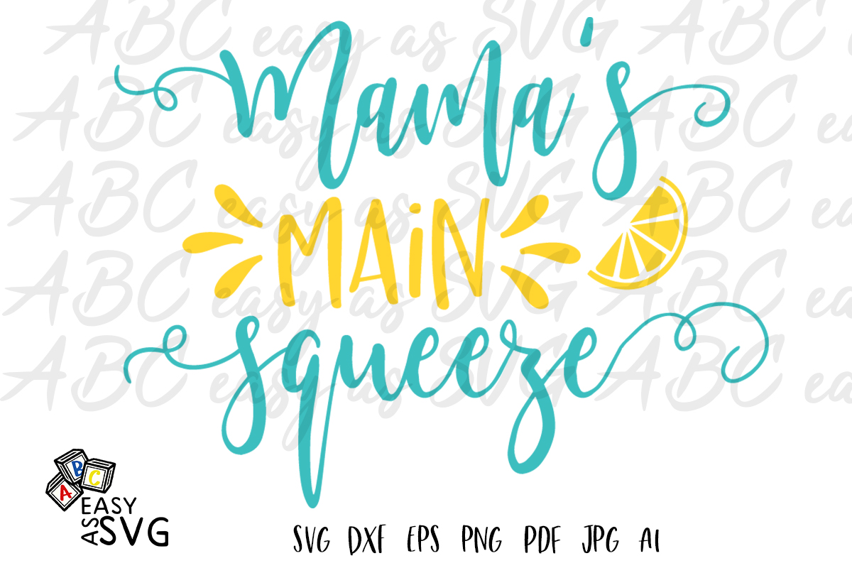 Download Free Mama S Main Squeeze Graphic By Abceasyassvg Creative Fabrica for Cricut Explore, Silhouette and other cutting machines.