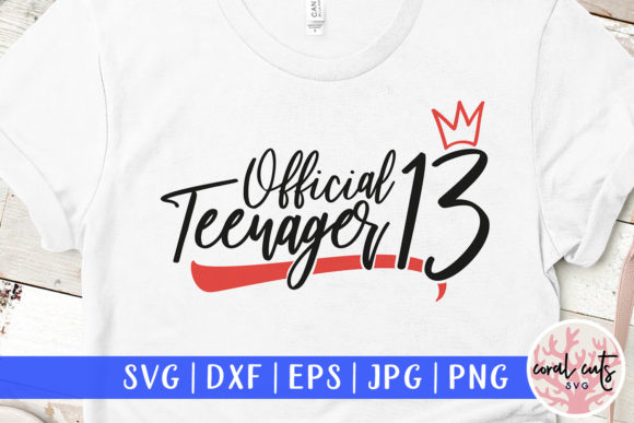 Download Free Official Teenager 13 Graphic By Coralcutssvg Creative Fabrica for Cricut Explore, Silhouette and other cutting machines.