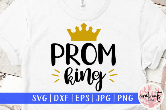 Download Free Prom King Graphic By Coralcutssvg Creative Fabrica for Cricut Explore, Silhouette and other cutting machines.
