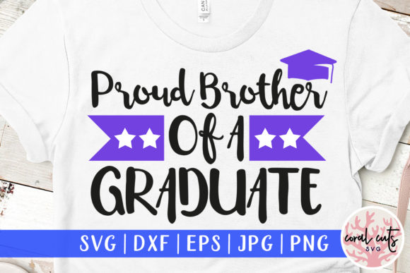 Download Free Proud Brother Of The Graduate Graphic By Coralcutssvg Creative for Cricut Explore, Silhouette and other cutting machines.