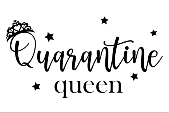 Print on Demand: Quarantine Queen Graphic Crafts By Joyful Creations