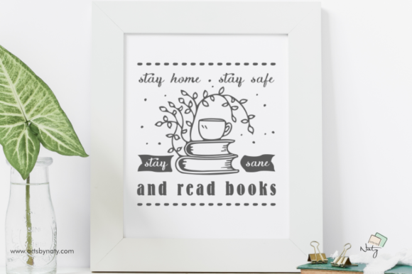 Print on Demand: Stay Home, Stay Safe, Stay Sane and Read Graphic Illustrations By artsbynaty - Image 1