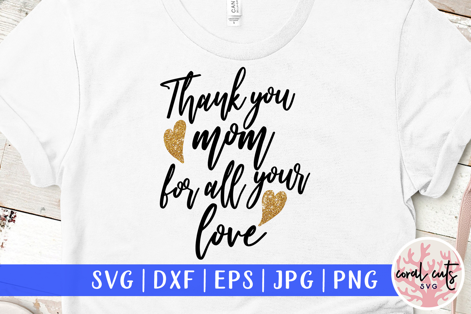 Download Free Thank You Mom For All Your Love Graphic By Coralcutssvg for Cricut Explore, Silhouette and other cutting machines.
