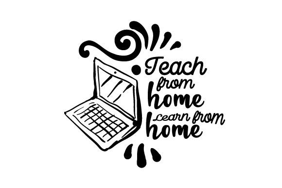 Teach from Home Learn from Home School & Teachers Craft Cut File By Creative Fabrica Crafts