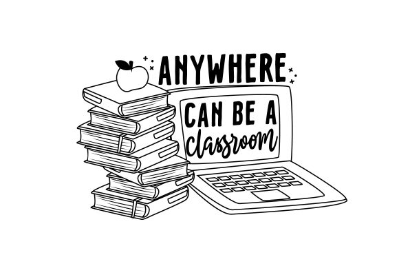 Anywhere Can Be a Classroom School & Teachers Craft Cut File By Creative Fabrica Crafts - Image 2