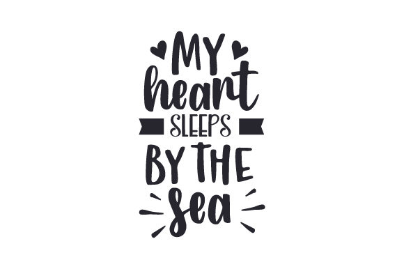 My Heart Sleeps by the Sea Summer Craft Cut File By Creative Fabrica Crafts