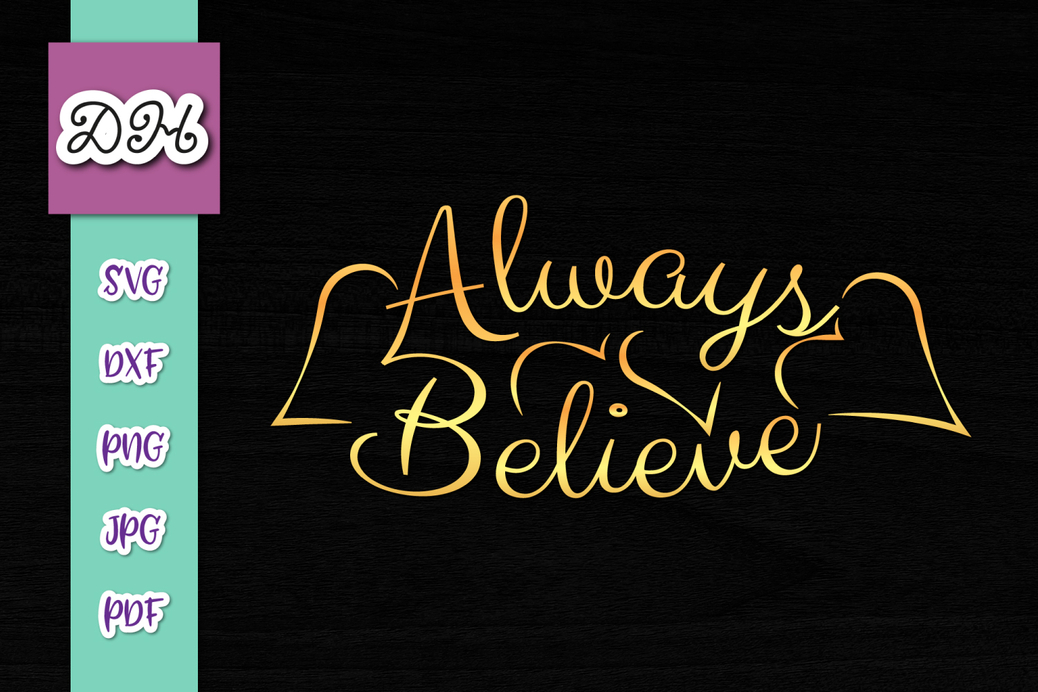 Always Believe Inspirational Print Cut Graphic By Digitals By