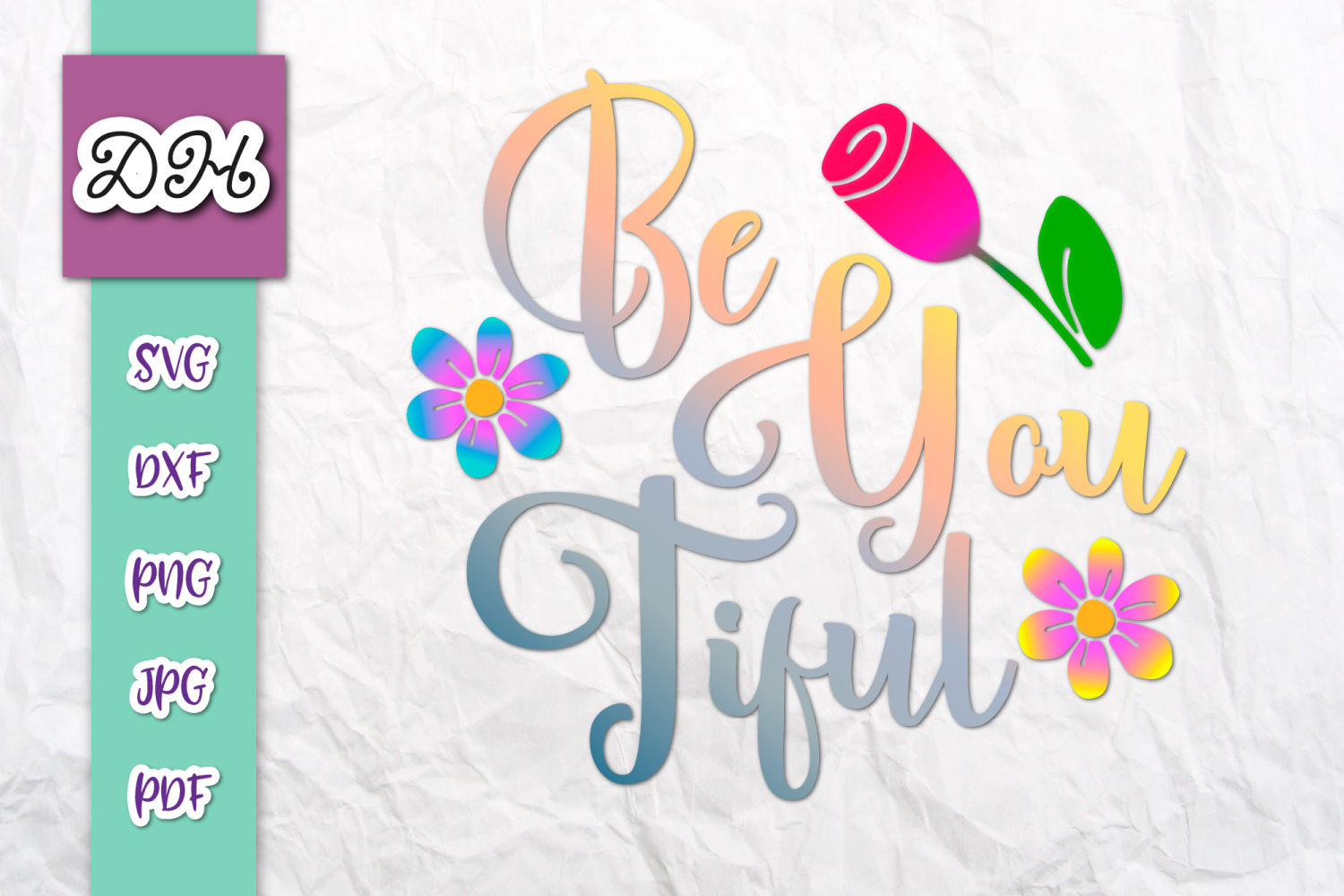 Download Free Be You Tiful Inspirational Print Cut Graphic By Digitals By for Cricut Explore, Silhouette and other cutting machines.