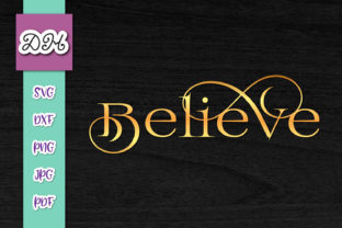 Download Free Believe Sign Faith Print Cut Graphic By Digitals By Hanna for Cricut Explore, Silhouette and other cutting machines.