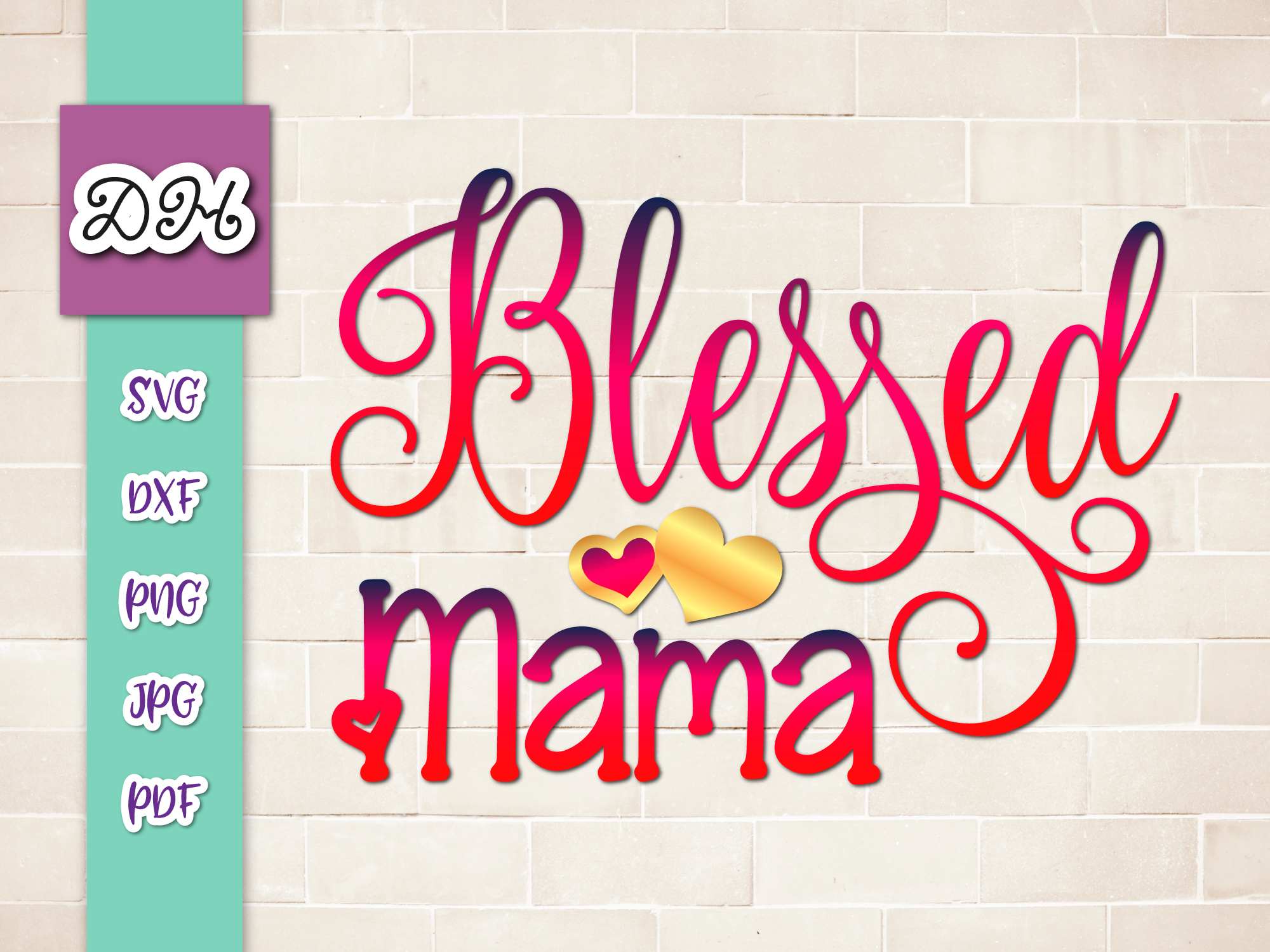 Blessed Mama Sign Print Cut Graphic By Digitals By Hanna Creative Fabrica