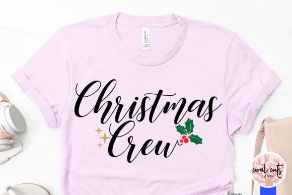 Download Free Christmas Crew Svg Cut File Graphic By Coralcutssvg Creative for Cricut Explore, Silhouette and other cutting machines.