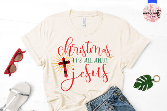 Download Free Christmas It S All About Jesus Graphic By Coralcutssvg for Cricut Explore, Silhouette and other cutting machines.