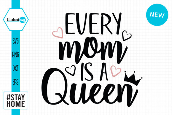 Download Free Every Mom Is A Queen Graphic By All About Svg Creative Fabrica for Cricut Explore, Silhouette and other cutting machines.