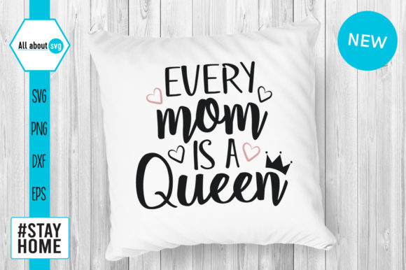 Every Mom Is A Queen Graphic By All About Svg Creative Fabrica