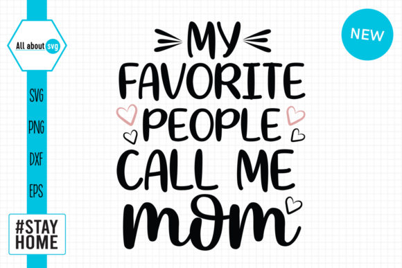 Download Free Favorite People Call Me Mom Svg Graphic By All About Svg for Cricut Explore, Silhouette and other cutting machines.