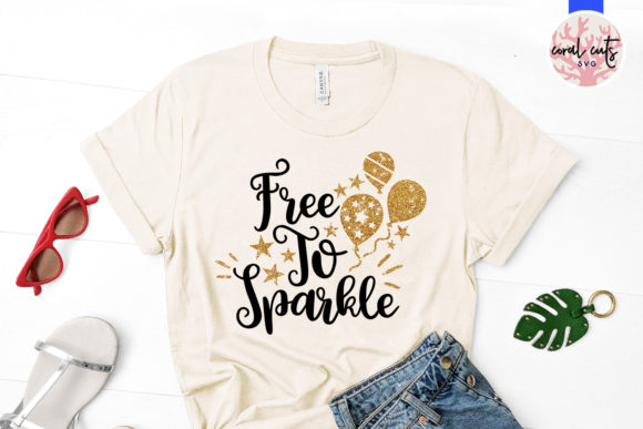 Download Free Free To Sparkle Graphic By Coralcutssvg Creative Fabrica SVG Cut Files