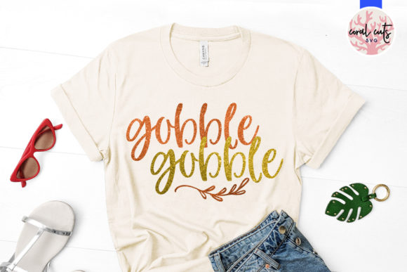 Download Free Gobble Gobble Graphic By Coralcutssvg Creative Fabrica for Cricut Explore, Silhouette and other cutting machines.