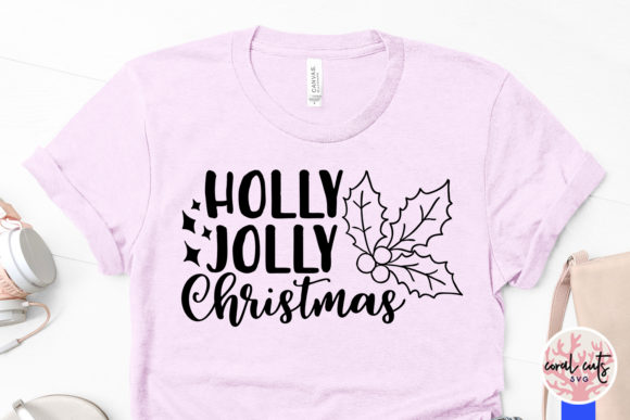 Holly Jolly Christmas Graphic By Coralcutssvg Creative Fabrica