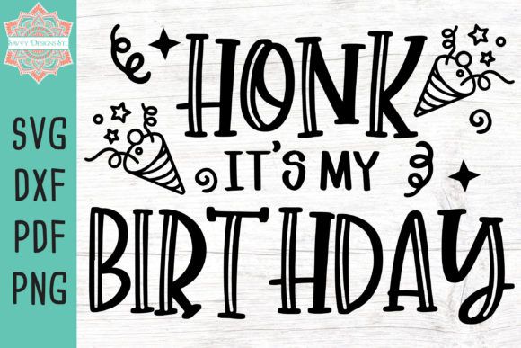 Print on Demand: Honk It's My Birthday Cut File Graphic Crafts By savvydesignsstl