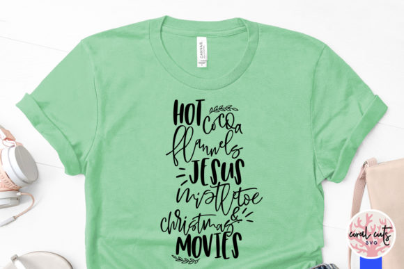Download Free Hot Cocoa Flannels Jesus Mistletoe Graphic By Coralcutssvg for Cricut Explore, Silhouette and other cutting machines.