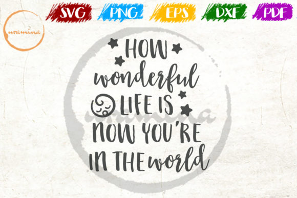 Download Free How Wonderful Life Is Now You Re Graphic By Uramina Creative for Cricut Explore, Silhouette and other cutting machines.