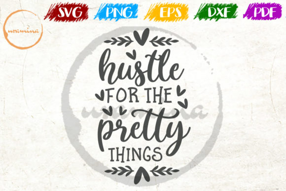Download Free Hustle For The Pretty Things Graphic By Uramina Creative Fabrica for Cricut Explore, Silhouette and other cutting machines.