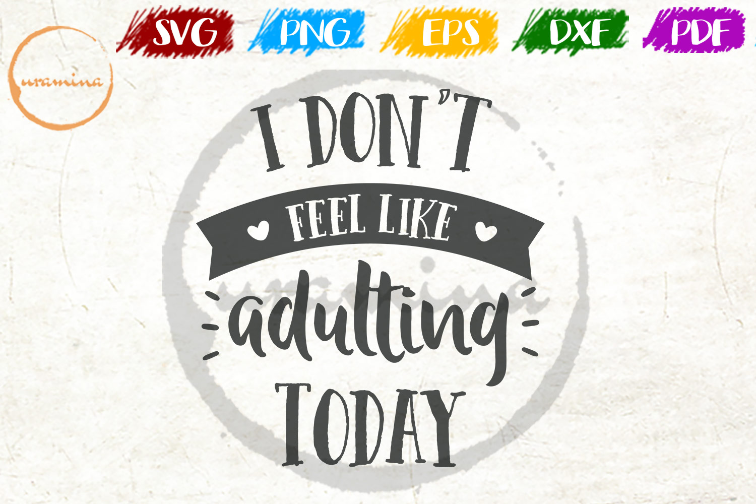 Download Free I Don T Feel Like Adulting Today Graphic By Uramina Creative for Cricut Explore, Silhouette and other cutting machines.