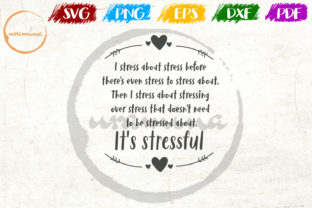 Download Free I Stress About Stress Before There S Graphic By Uramina Creative Fabrica for Cricut Explore, Silhouette and other cutting machines.