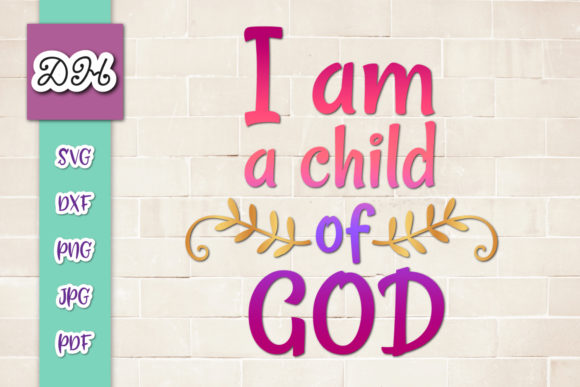 Download Free I Am A Child Of God Print Cut Files Graphic By Digitals By for Cricut Explore, Silhouette and other cutting machines.