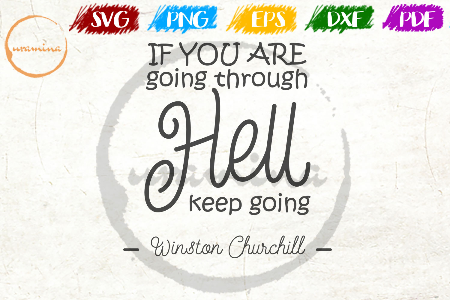 Download Free If You Are Going Through Hell Keep Going Graphic By Uramina for Cricut Explore, Silhouette and other cutting machines.
