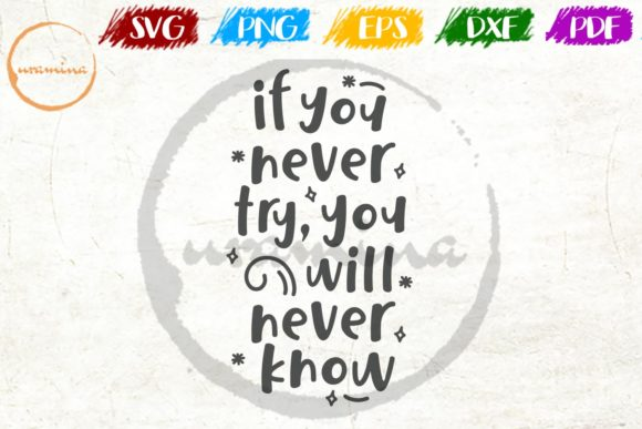 Download Free If You Never Try You Will Never Know Grafik Von Uramina for Cricut Explore, Silhouette and other cutting machines.