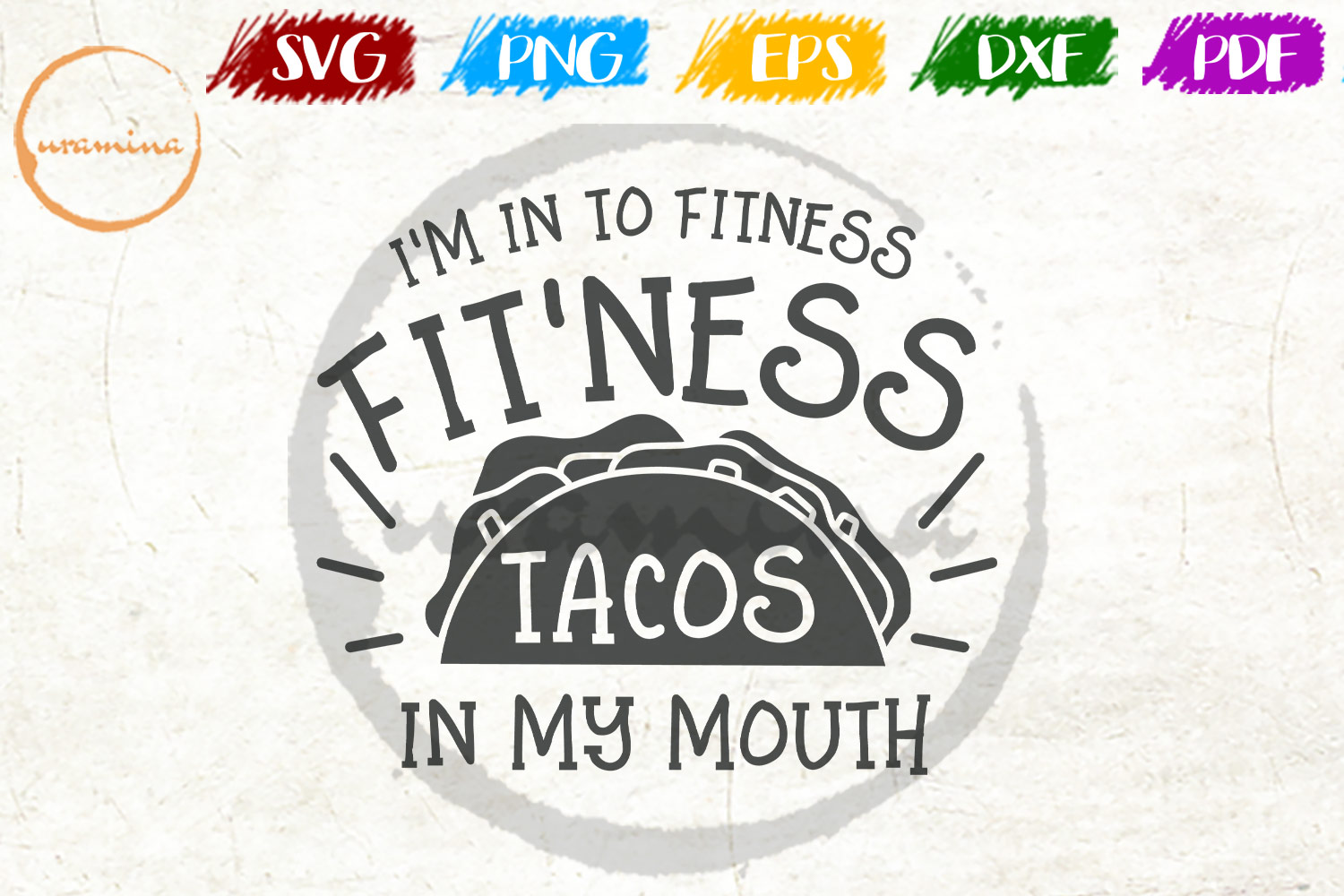Download Free I M In To Fitness Fit Ness Tacos Graphic By Uramina Creative for Cricut Explore, Silhouette and other cutting machines.