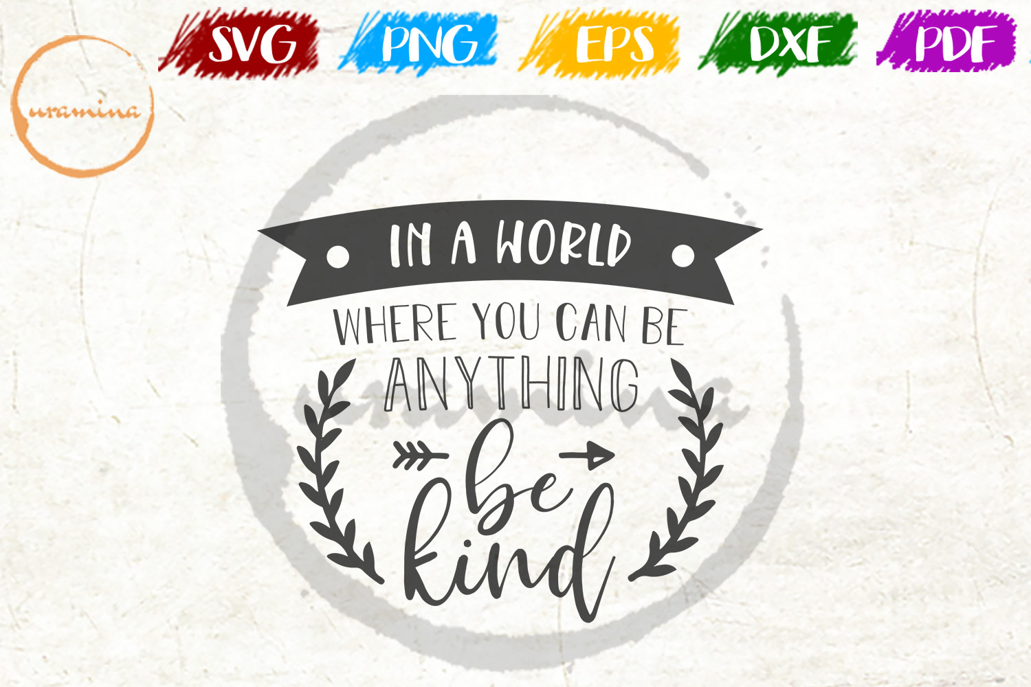 Download Free In A World Where You Can Be Anything Graphic By Uramina Creative Fabrica for Cricut Explore, Silhouette and other cutting machines.