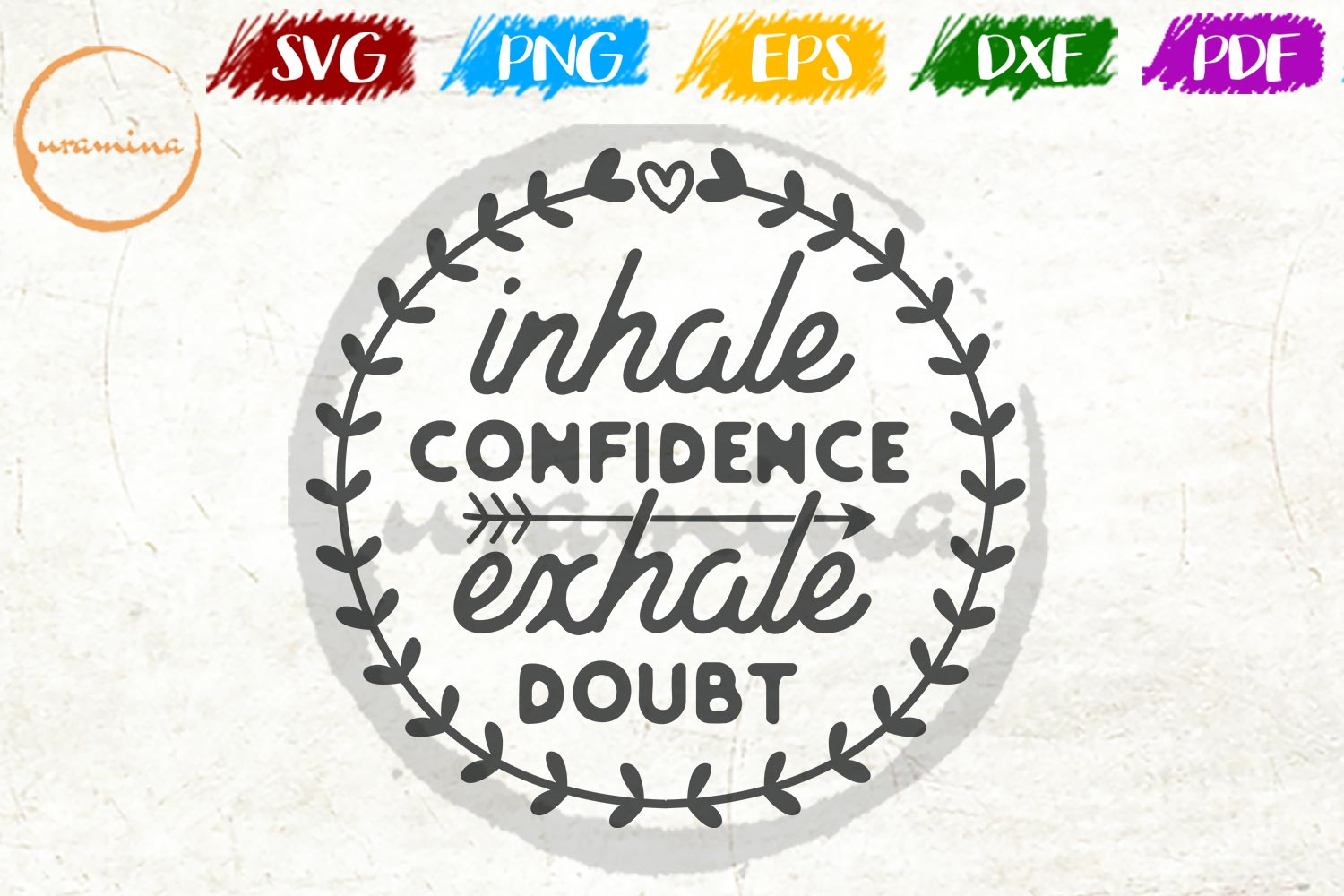Download Free Inhale Confidence Exhale Doubt Graphic By Uramina Creative Fabrica for Cricut Explore, Silhouette and other cutting machines.