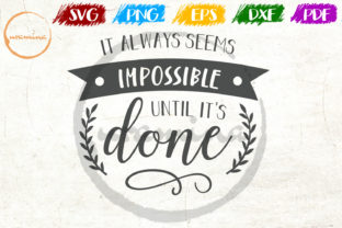Download Free It Always Seems Impossible Until It S Graphic By Uramina for Cricut Explore, Silhouette and other cutting machines.