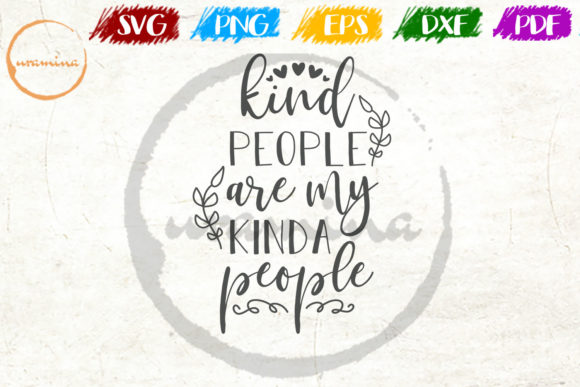 Download Free Kind People Are My Kinda People Grafik Von Uramina Creative for Cricut Explore, Silhouette and other cutting machines.