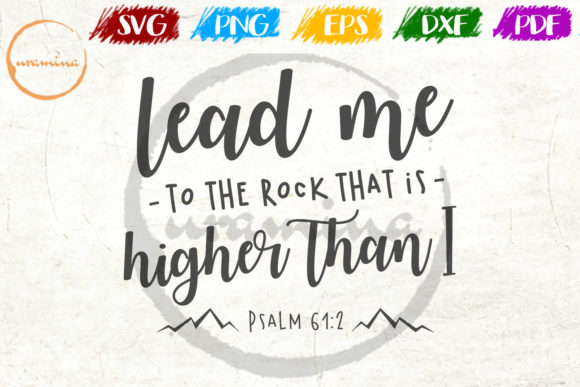 Download Free Lead Me To The Rock That Is Higher Than Graphic By Uramina for Cricut Explore, Silhouette and other cutting machines.