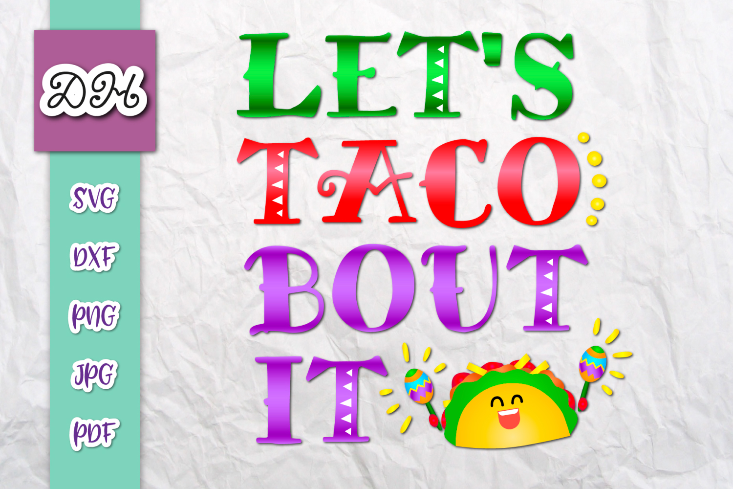 Download Free Let S Taco Bout It Funny Print Cut Graphic By Digitals By for Cricut Explore, Silhouette and other cutting machines.