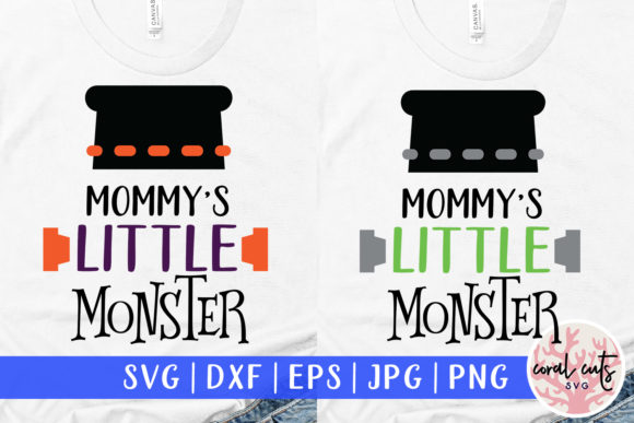 Download Free Mommy S Little Monster Graphic By Coralcutssvg Creative Fabrica for Cricut Explore, Silhouette and other cutting machines.