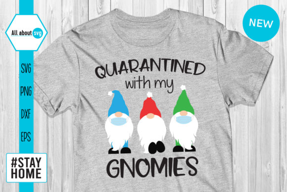 Download Free Quarantined With My Gnomies Graphic By All About Svg Creative Fabrica for Cricut Explore, Silhouette and other cutting machines.