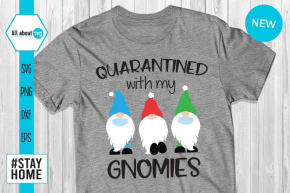 Download Free Quarantined With My Gnomies Graphic By All About Svg Creative for Cricut Explore, Silhouette and other cutting machines.